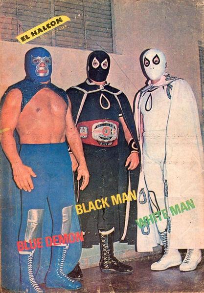 Blue Demon,Black Man, White Man | Lucha Libre | Pinterest ...