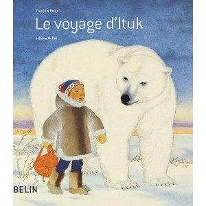 Le voyage d'Ituk: Amazon.fr: François Beiger, Hélène Muller: Livres