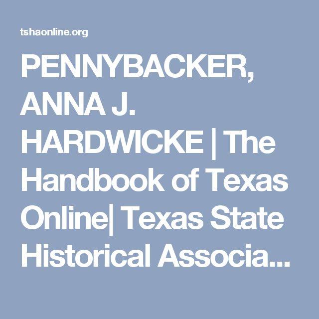 PENNYBACKER, ANNA J. HARDWICKE | The Handbook of Texas Online| Texas State Historical Association (TSHA)