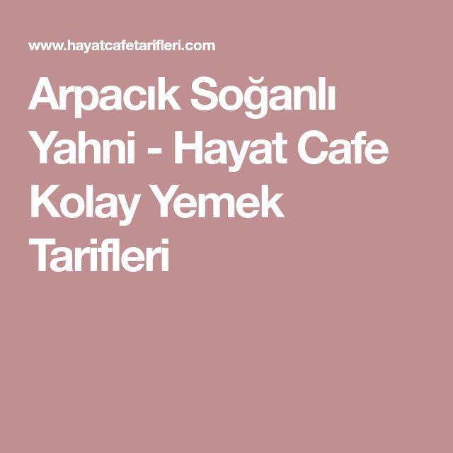 Arpacık Soğanlı Yahni - Hayat Cafe Kolay Yemek Tarifleri