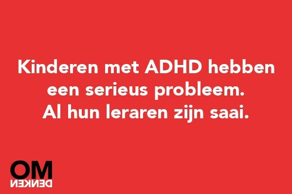 Children with ADHD have a real problem, all there teachers are boring. Hahaha! #ADHD