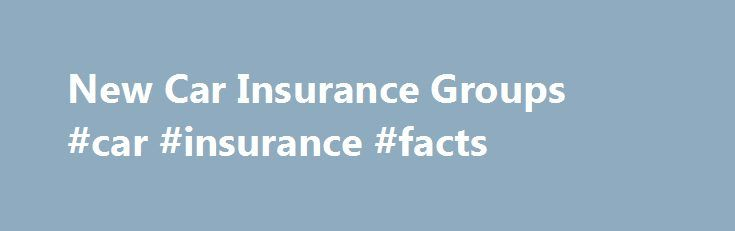 New Car Insurance Groups #car #insurance #facts http://mississippi.nef2.com/new-car-insurance-groups-car-insurance-facts/  # New Car Insurance Groups The Car Insurance Guide lists the new insurance groups every major new car for sale in the UK. Insurance groups dictate risk and therefore (�) premiums: start at group 1 (the cheapest to insure) and rise to group 50 (the most expensive to insure). This guide has been carefully compiled by our motoring research team � additionally we have…