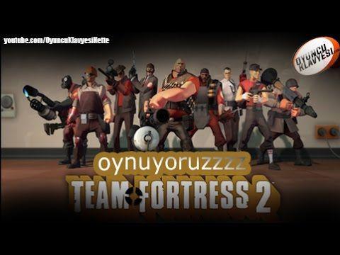 Team Fortress 2 Oynuyoruz