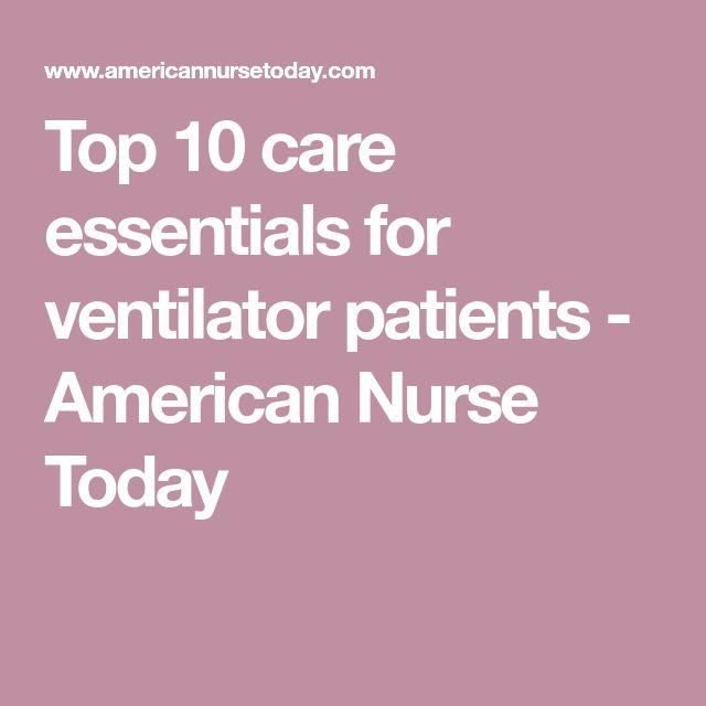 Top 10 care essentials for ventilator patients - American Nurse Today