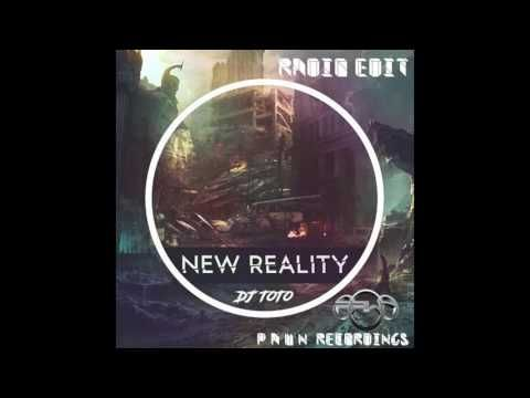 DJ ToTo - New Reality (Radio Edit)
