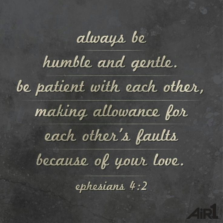 Jesus Love Each Other: Always Be Humble And Gentle. Be Patient With Each Other