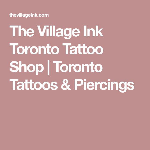 The Village Ink Toronto Tattoo Shop | Toronto Tattoos & Piercings