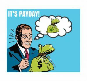 It's Payday Money For Weed Funny Marijuana Memes #weedmemes #marijuana #cannabis #stoners #potheads #kush #highaf