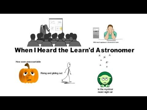 heard learn d astronomer walt whitman When i heard the learned astronomer by walt whitman when i heard the learnd astronomer when the proofs the figures were ranged in columns before me when i was shown the charts and diagrams to add divide.