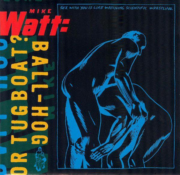 Mike Watt - Ball-Hog Or Tugboat?