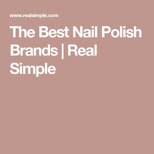 The Best Nail Polish Brands | Real Simple