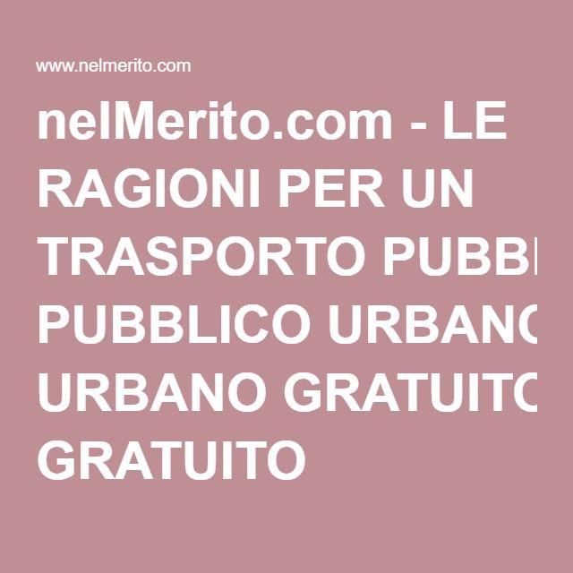 nelMerito.com - LE RAGIONI PER UN TRASPORTO PUBBLICO URBANO GRATUITO