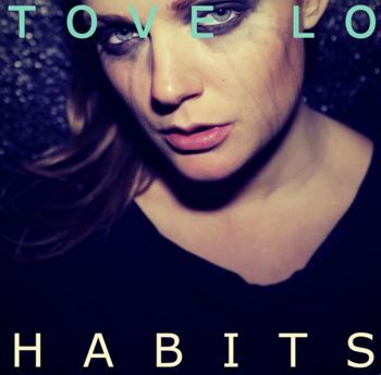 Tove Lo - Habits (Stay High) - 2014 Mp3 Download