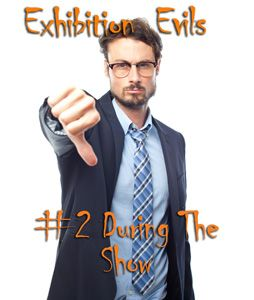 #Exhibition Evils #2 - During The Show - The most common mistakes made during an #event! http://www.displaywizard.co.uk/display-hub/exhibition-evils-5-worst-mistakes-can-make-exhibition/ #EventProfs #TradeShow