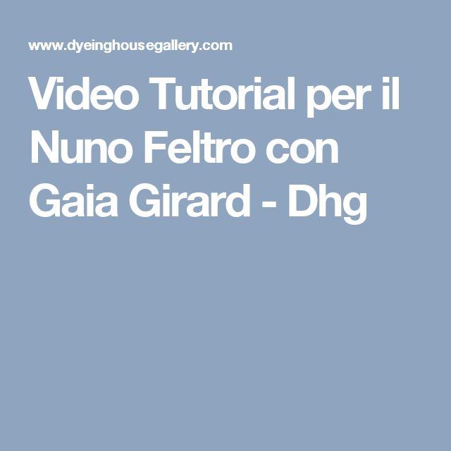 Video Tutorial per il Nuno Feltro con Gaia Girard - Dhg