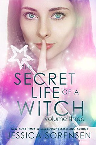 The Secret Life of a Witch 3 (Mystic Willow Bay, Witches Series) by Jessica Sorensen