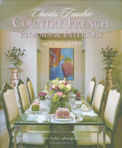 Country French Florals Interiors Home Reference By Charles Faudree Design Beat Seattles