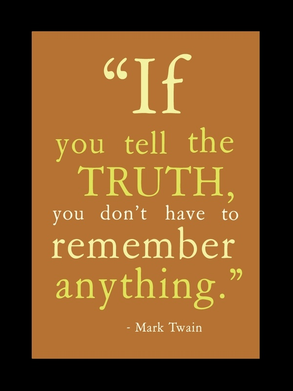 My favorite.  Lying does nothing good♥ and some need to remember way too much!