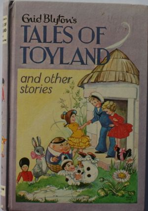 Tales of Toyland and Other Stories - Enid Blyton