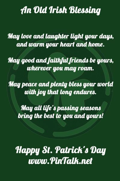 An Old Irish Blessing: May love and laughter light your days, and warm your heart and home.  May good and faithful friends be yours, whereve...
