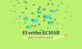 """Significados y usos del verbo """"echar"""""""