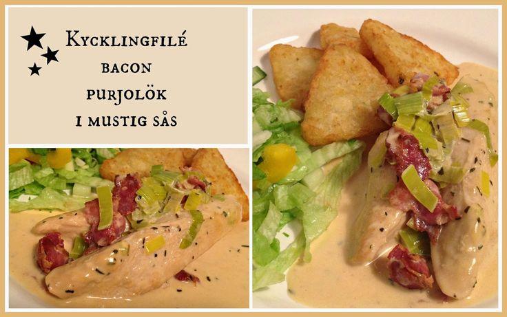 Linda´s Goda: Kycklingfilé med bacon och purjolök i mustig sås