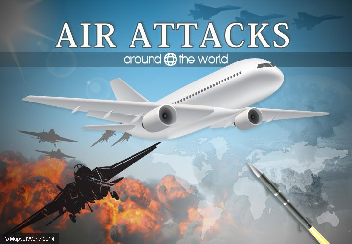 Air Attacks Around the World – Rundown (in slides) of recent air plane attacks with some famous air attacks in history.