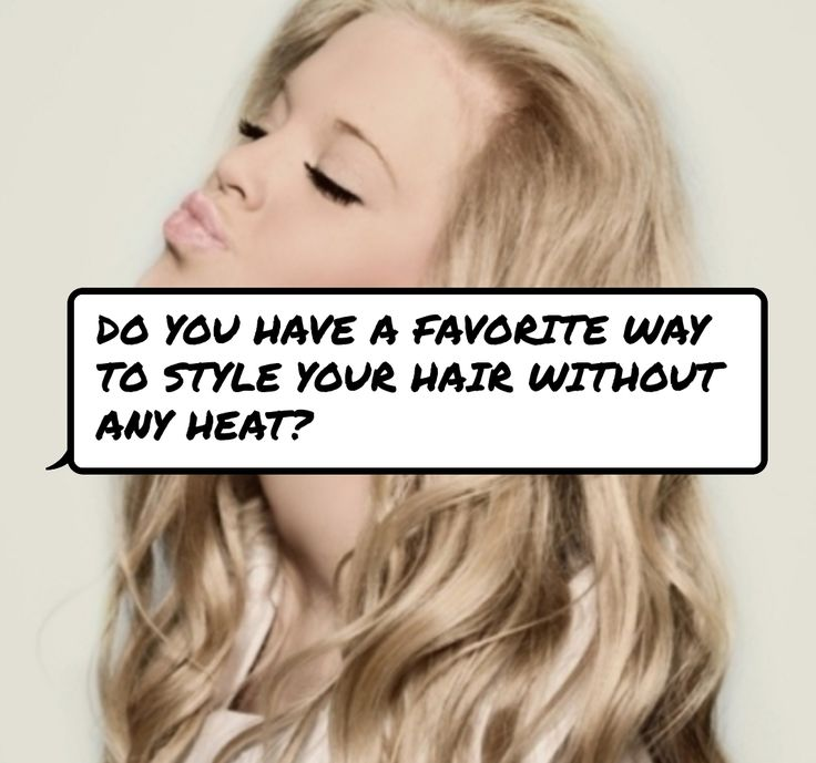 ways to style hair without heat do you a favorite way to style your hair without any 1338