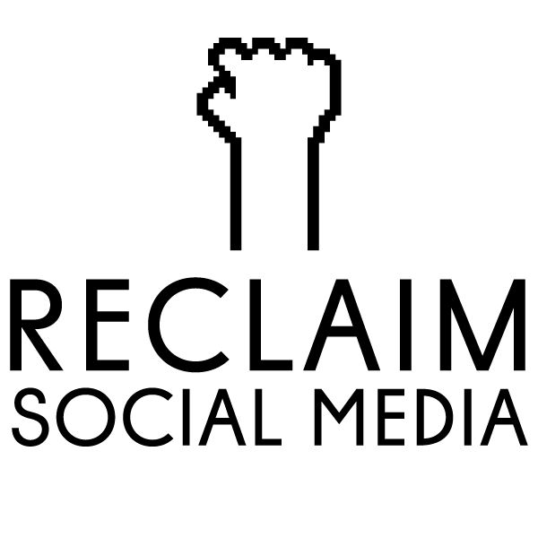 Reclaim Social Media
