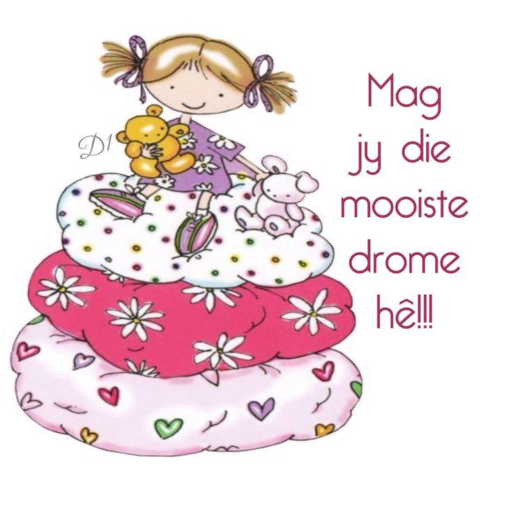 Mag  jy die  mooiste  drome  hê!!!
