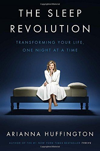 The Sleep Revolution: Transforming Your Life, One Night a...