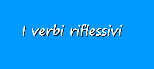 Italian Grammar, reflexive verbs