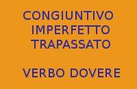 VERBO DOVERE IN ITALIANO - 10 FRASI AL CONGIUNTIVO IMPERFETTO E TRAPASSATO