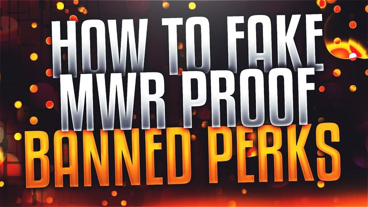 How to Fake MWR Proof - Banned Perks https://youtu.be/sdreiNbrDq0