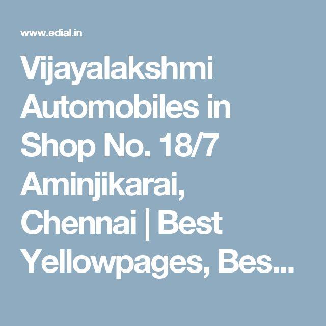 Vijayalakshmi Automobiles in Shop No. 18/7 Aminjikarai, Chennai | Best Yellowpages, Best Commercial Vehicle Dealers, India