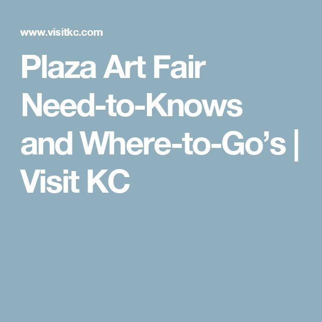 Plaza Art Fair Need-to-Knows and Where-to-Go's | Visit KC