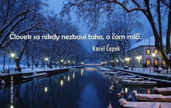 Človek sa nikdy nezbaví toho, o čom mlčí.
