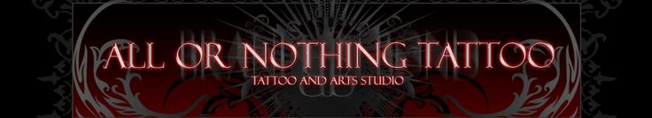 All or Nothing Tattoo and Arts Studio