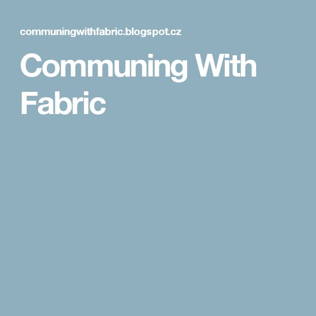 Communing With Fabric