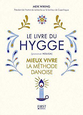 Le Livre du Hygge, de Meik Wiking (First Édition)