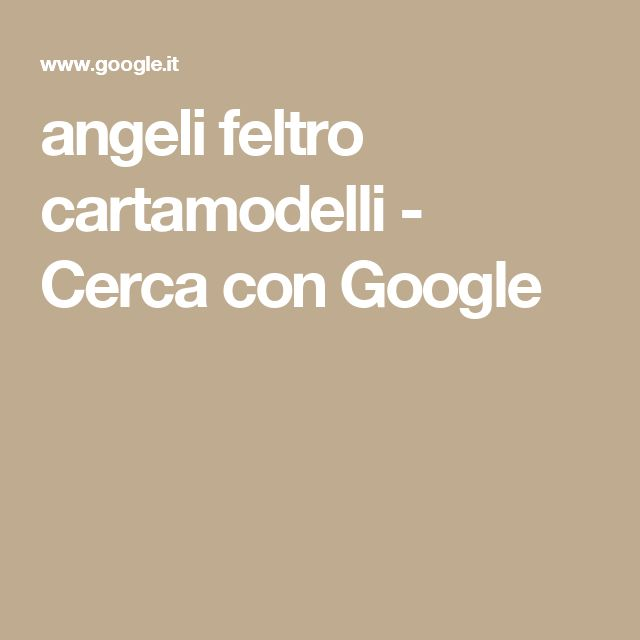 angeli feltro cartamodelli - Cerca con Google