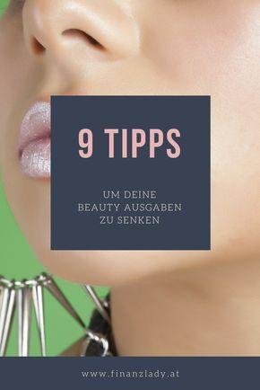 Mit diesen 9 Tipps zum Thema Beauty-Ausgaben kannst du pro Monat mehrer hundert Euro sparen ohne dein Äußeres zu vernachlässigen.
