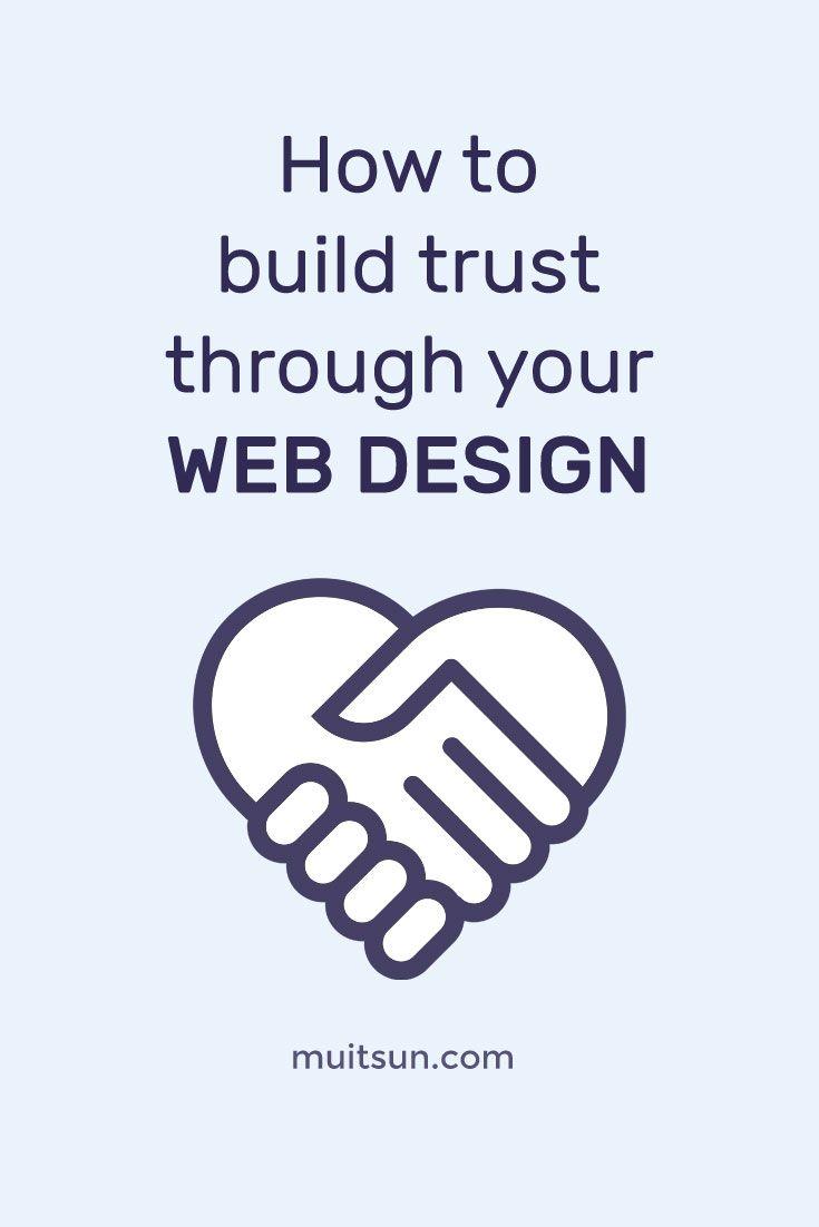 Building Trust Through Your Website Design Web Design Tips Web Design Pinterest For Business
