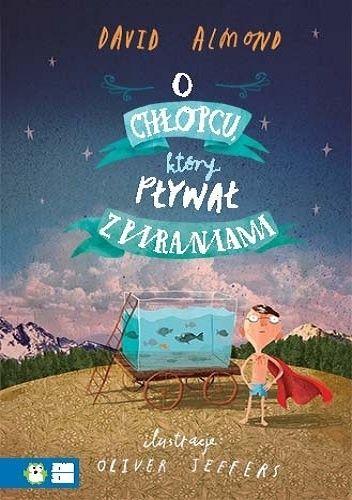 O chłopcu, który pływał z piraniami - David Almond (3831908) - Lubimyczytać.pl