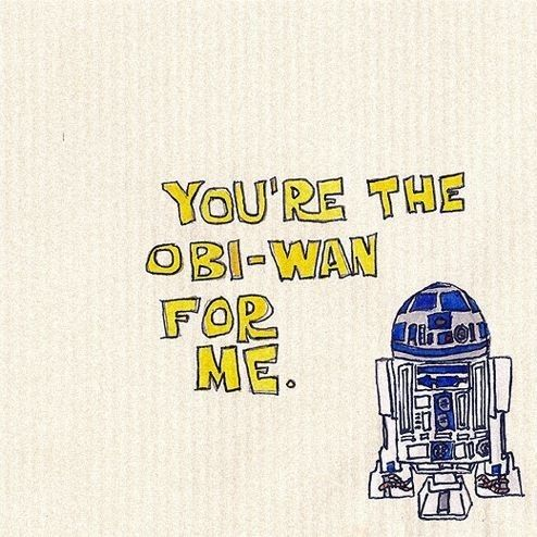 """You're the Obi-Wan for me""  Nerd pick-up lines: Pick Up Line, Obi Wan, Obiwan, Valentine Day Cards, Valentine Cards, Funny, Star Wars, Stars Wars, Starwars"