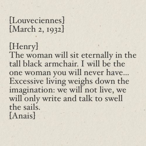 """I will be the one women you will never have"" -Anais Nin letter to Henry Miller"