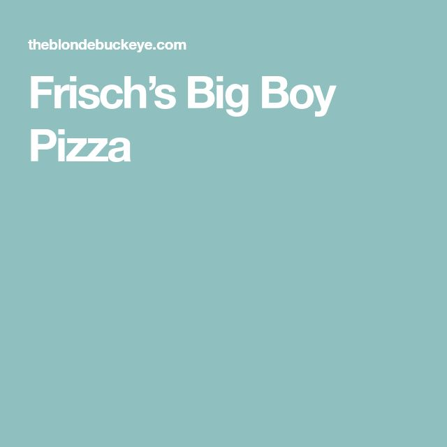 Frisch's Big Boy Pizza