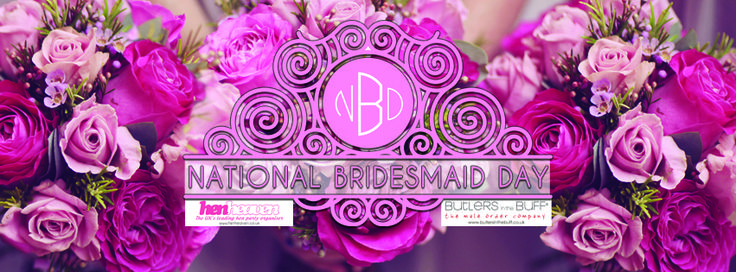 25th March National Bridesmaids Day Henheaven Butlersinthebuf Prizes Giveaways Celebrations Wedding Bridesmaid Pinterest