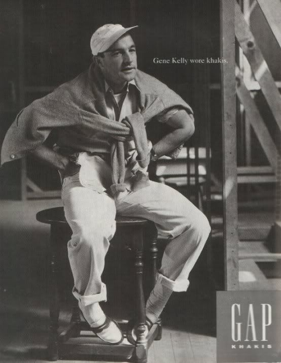Gene Kelly wore khakis - Gap