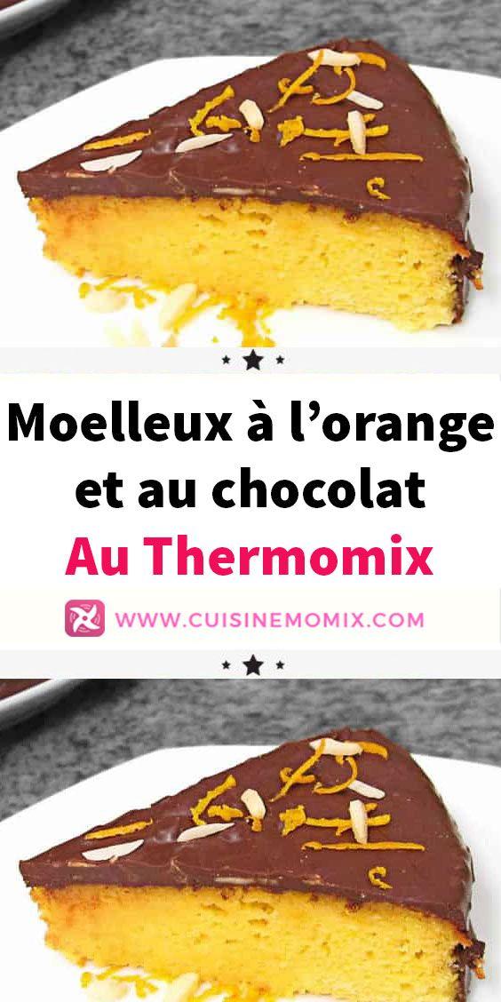 Moelleux A L Orange Et Au Chocolat Au Thermomix Recette Thermomix Dessert Gateau Moelleux Recette Gateau Orange